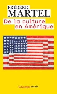 Frédéric Martel - De la culture en Amérique.