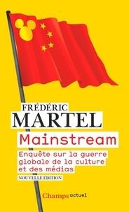Frédéric Martel - Mainstream - Enquête sur la guerre globale de la culture et des médias.