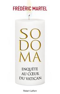 Frédéric Martel - Sodoma - Enquête au coeur du Vatican.