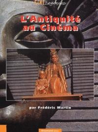 Frédéric Martin - L'Antiquité au cinéma.