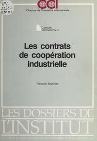 Frédéric Martinet - Les Contrats de coopération industrielle - Contrats internationaux.
