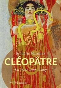 Frédéric Martinez - CLÉOPÂTRE - La reine sans visage.