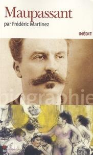 Frédéric Martinez - Maupassant.
