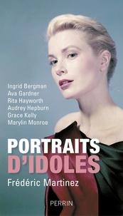 Frédéric Martinez - Portraits d'idoles.