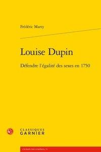 Frédéric Marty - Louise Dupin - Défendre l'égalité des sexes en 1750.