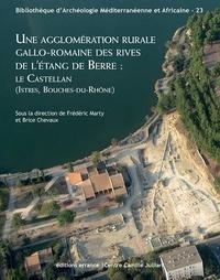 Frédéric Marty et Brice Chevaux - Une agglomération rurale gallo-romaine des rives de l'étang de Berre : le Castellan (Istres, Bouches-du-Rhône).