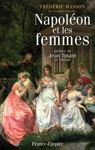 Frédéric Masson - Napoléon et les femmes.