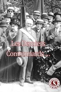 Frédéric Mathieu - Les derniers communards et autres individus impliqués.