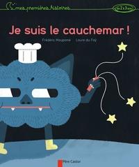 Frédéric Maupomé et Laure du Faÿ - Je suis le cauchemar !.