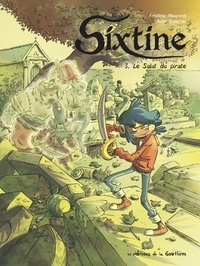 Frédéric Maupomé et Aude Soleilhac - Sixtine Tome 3 : Le salut du pirate.