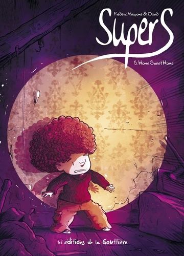 Frédéric Maupomé et  Dawid - Supers Tome 3 : Home sweet home.