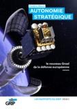 Frédéric Mauro - Autonomie stratégique - Le nouveau Graal de la défense européenne.