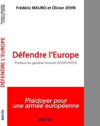 Frédéric Mauro et Olivier Jehin - Défendre l'Europe.
