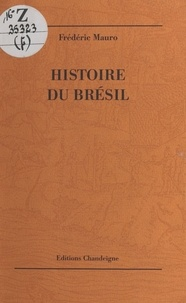 Frédéric Mauro - Histoire du Brésil.