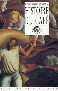 Frédéric Mauro - Histoire du café.