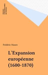 Frédéric Mauro - L'expansion européenne - 1600-1870.
