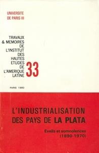 Frédéric Mauro et Guy Bourdé - L'industrialisation des pays de la Plata - Éveils et somnolences, 1890-1970.