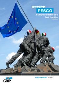 Frédéric Mauro - PESCO : European defence's last frontier livre.