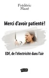 Frédéric Mazé - Merci d'avoir patienté ! - EDF, de l'électricité dans l'air.