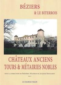 Frédéric Mazeran et Jacques Nougaret - Béziers et Le biterrois - Châteaux anciens, tours et métairies nobles.