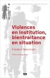 Frédéric Mennrath - Violences en institution, bientraitance en situation.