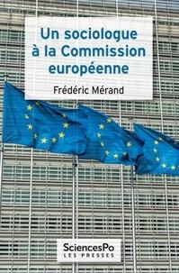 Frédéric Mérand - Un sociologue à la Commission européenne.