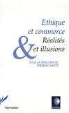 Frédéric Mertz - Ethique et commerce - Réalités et illusions.