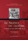 Frédéric Meyer et Ludovic Viallet - Identités franciscaines à l'âge des réformes - Tome 2 : Le silence du cloître, l'exemple des saints, XIVe-XVIIe siecles.