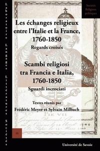 Les échanges religieux entre lItalie et la France, 1760-1850, Regards croisés - Scambi religiosi tra Francia e Italia, 1760-1850, Sguardi incrociati.pdf