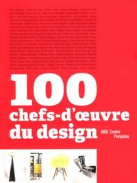 Frédéric Migayrou et Françoise Guichon - 100 chefs-d'oeuvre du design.