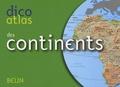 Frédéric Miotto et Romuald Belzacq - Dico atlas des continents.