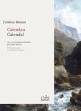 Frédéric Mistral - Calendau - Calendal - Avec Les voyages de Calendau.