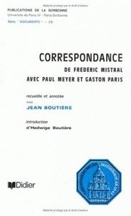 Frédéric Mistral - Correspondance de Frédéric Mistral avec Paul Meyer et Gaston Paris.