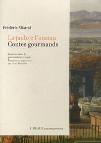 Frédéric Mistral - La taulo e l'oustau - Contes gourmands.