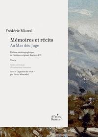 Frédéric Mistral - Mémoires et récits - Tome 1, Au Mas dou juge.