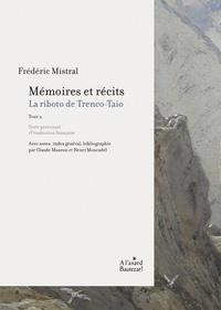 Frédéric Mistral - Mémoires et récits - Tome 2, La riboto de Trenco-Taio.