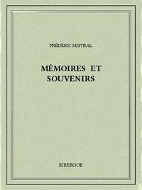 Frédéric Mistral - Mémoires et souvenirs.
