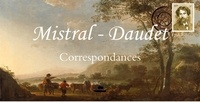 Frédéric Mistral et Alphonse Daudet - Mistral - Daudet : Correspondances.