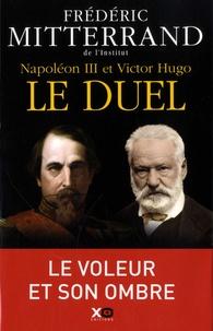 Frédéric Mitterand - Frédéric Mitterand de l'Institut Napoléon III et Victor Hugo, le duel.