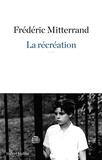 Frédéric Mitterrand - La récréation.