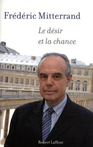 Frédéric Mitterrand - Le désir et la chance.