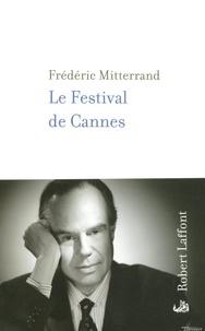 Frédéric Mitterrand - Le Festival de Cannes.