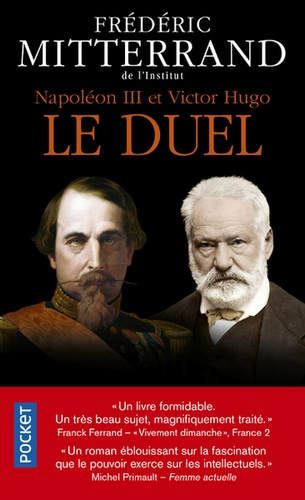Frédéric Mitterrand - Napoléon III et Victor Hugo - Le duel.