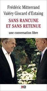 Frédéric Mitterrand - Sans rancune et sans retenue - Conversation avec le Président Valéry Giscard d'Estaing.