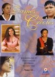 Frédéric Mocadel - Dames Créoles - Tome 3, Bourbonnaises et Réunionnaises, des femmes de caractère.