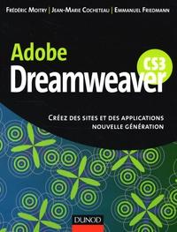 Frédéric Moitry et Jean-Marie Cocheteau - Dreamweaver CS3 - Créez des sites et des applications nouvelle génération.