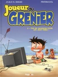 Frédéric Molas et  Piratesourcil - Joueur du grenier Tome 2 : Pas de vacances pour les jeux vidéo !.