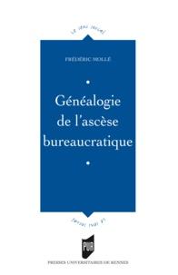Frédéric Mollé - Généalogie de l'ascèse bureaucratique.