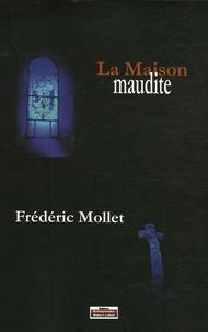 Frédéric Mollet - La Maison Maudite.