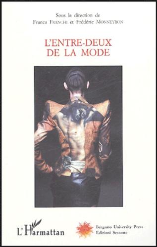 Frédéric Monneyron - L'entre-deux de la mode.